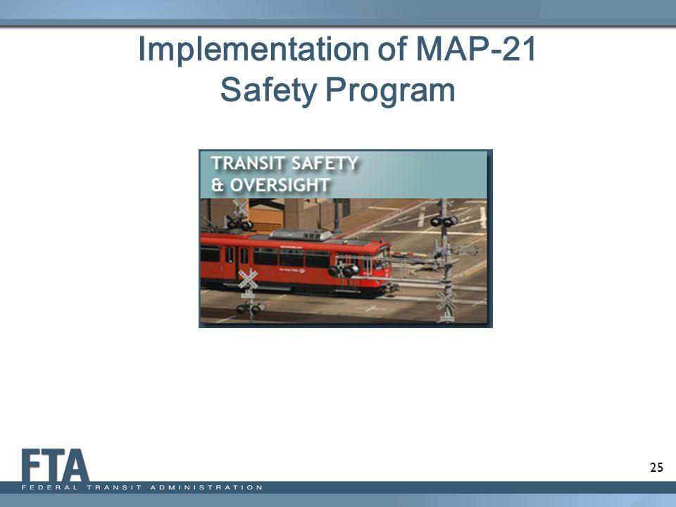 25 Implementation of MAP-21 Safety Program