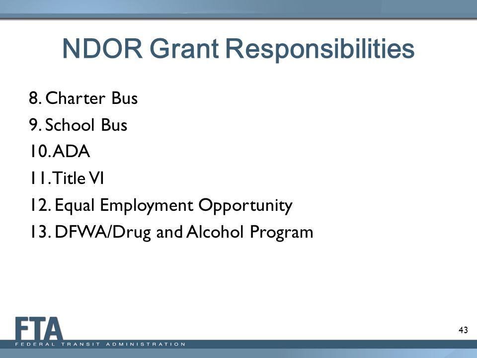 43 NDOR Grant Responsibilities 8.Charter Bus 9. School Bus 10.