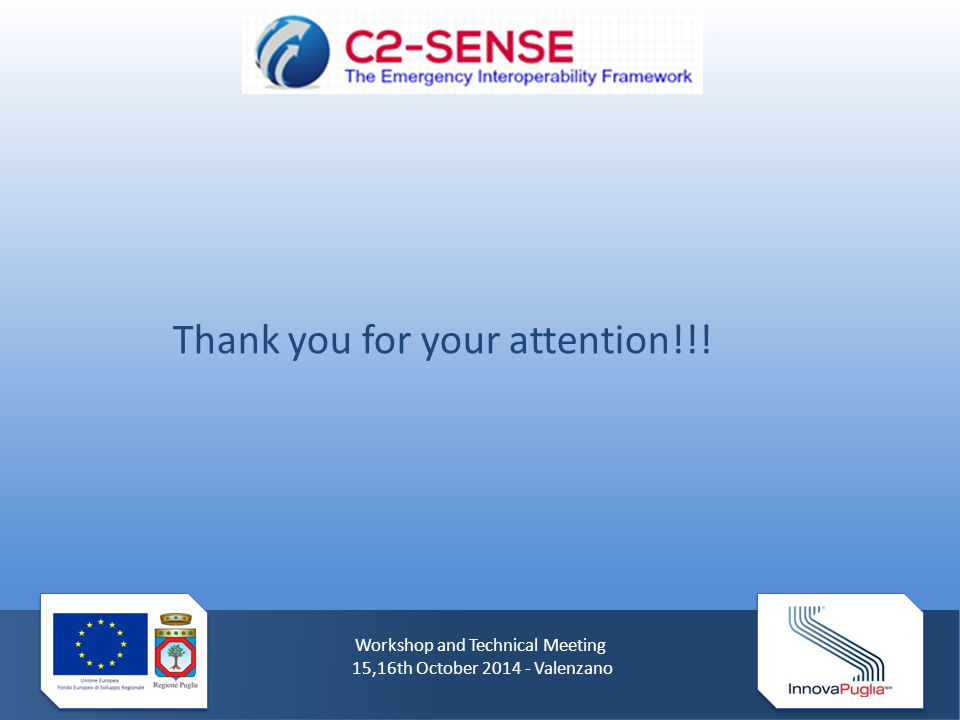 Workshop and Technical Meeting 15,16th October 2014 - Valenzano Thank you for your attention!!!
