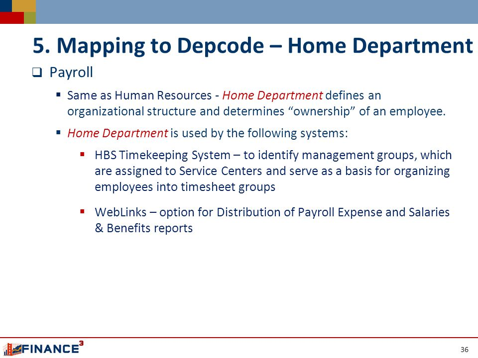  Payroll  Same as Human Resources - Home Department defines an organizational structure and determines ownership of an employee.