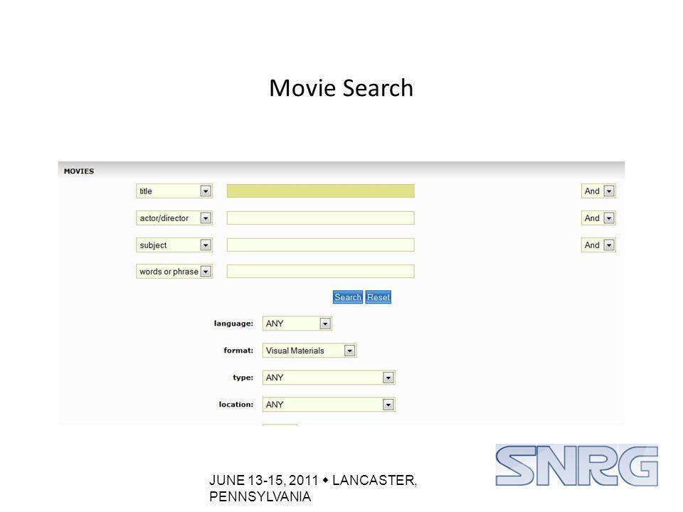 JUNE 13-15, 2011  LANCASTER, PENNSYLVANIA Movie Search