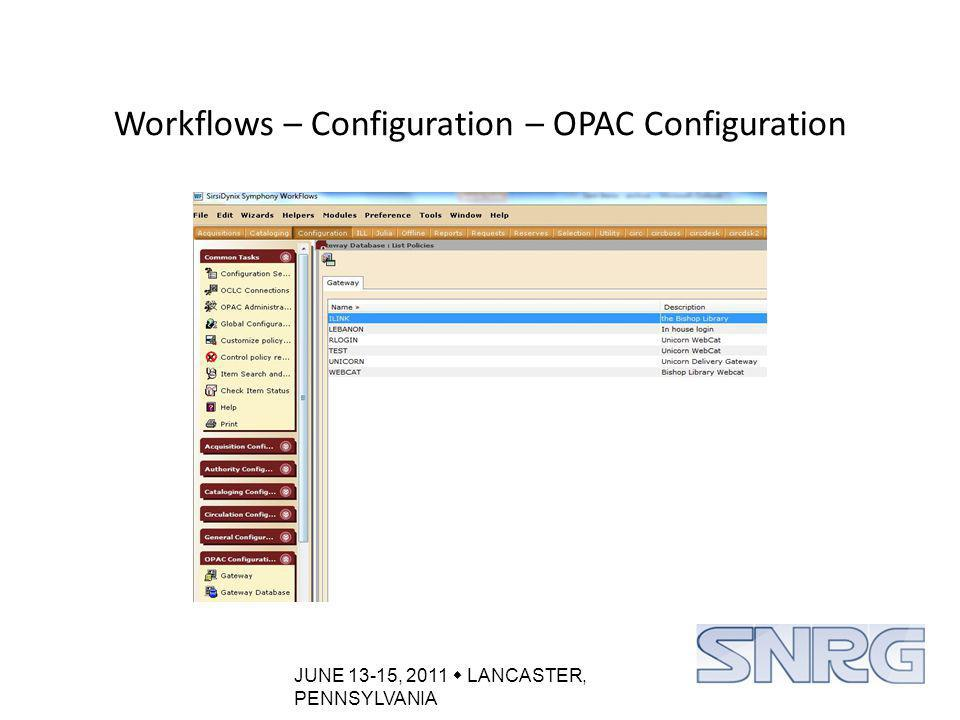 JUNE 13-15, 2011  LANCASTER, PENNSYLVANIA Config: Environment files (system, ilink, ibistro, etc)