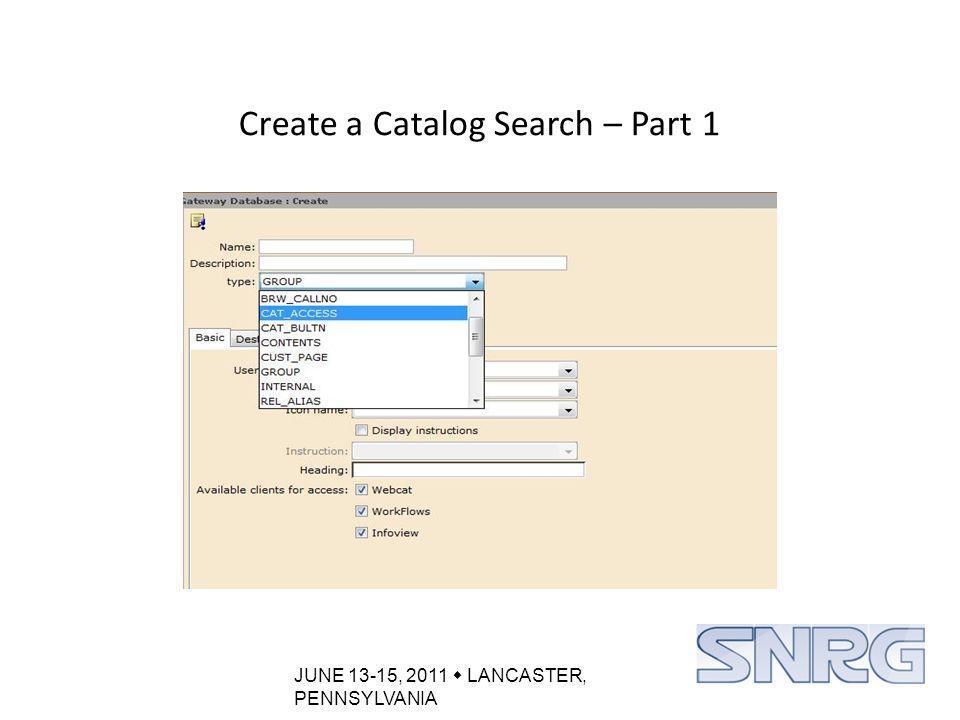 JUNE 13-15, 2011  LANCASTER, PENNSYLVANIA Catalog Rootbar – Create URLs Links for the Group