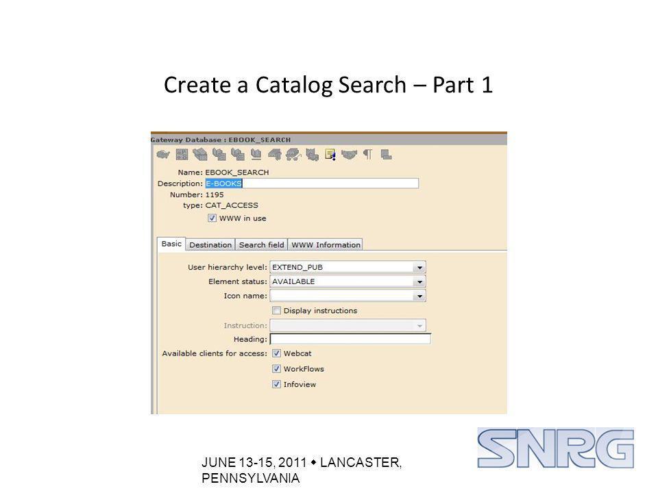 JUNE 13-15, 2011  LANCASTER, PENNSYLVANIA Catalog Rootbar – Create URL links for the Group