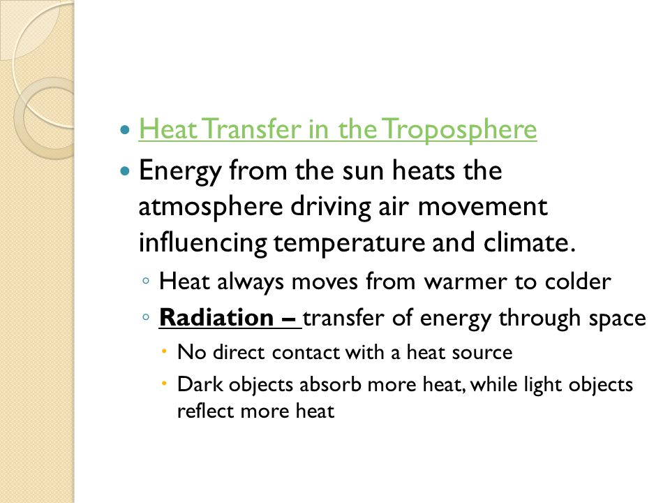 Heat Transfer in the Troposphere Energy from the sun heats the atmosphere driving air movement influencing temperature and climate.