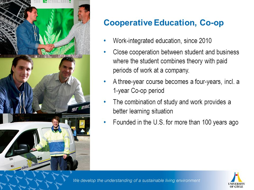 Work-integrated education, since 2010 Close cooperation between student and business where the student combines theory with paid periods of work at a company.