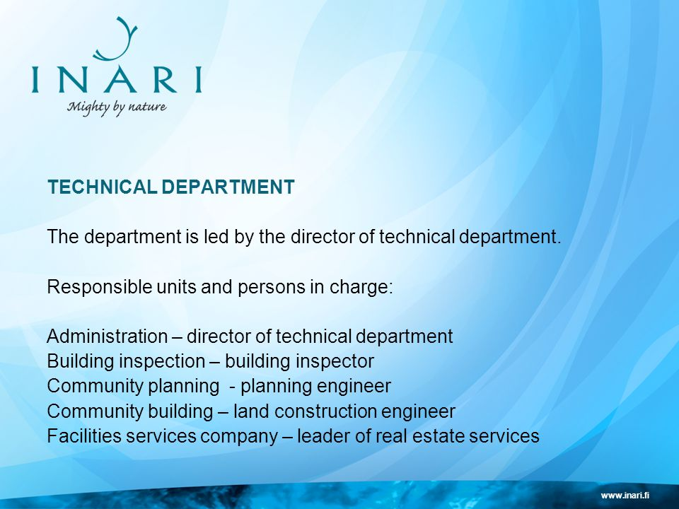 www.inari.fi TECHNICAL DEPARTMENT The department is led by the director of technical department.