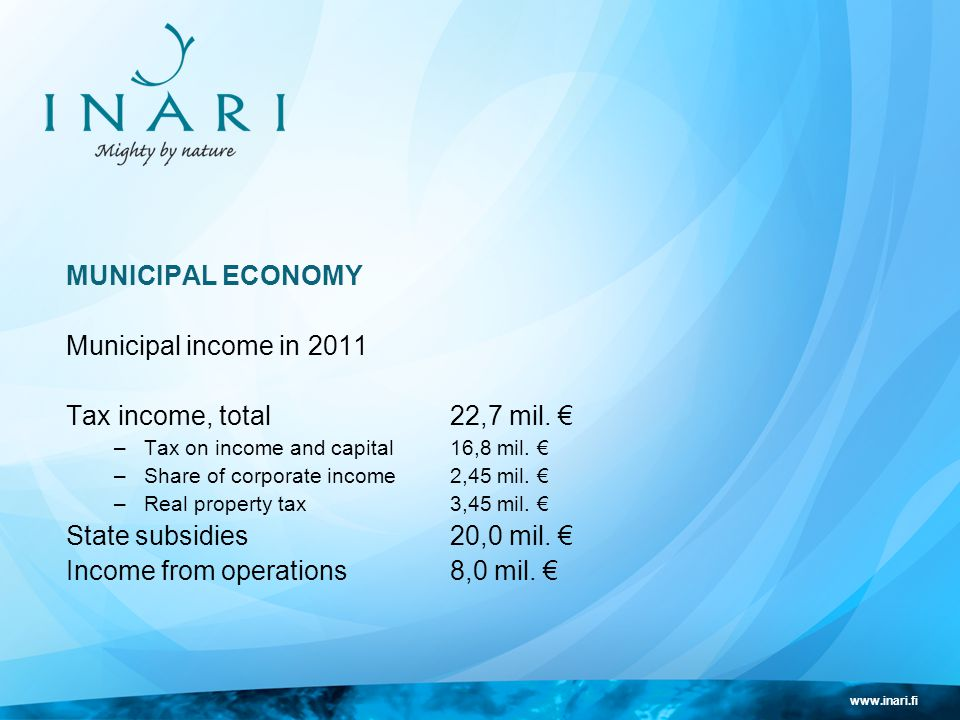 www.inari.fi MUNICIPAL ECONOMY Municipal income in 2011 Tax income, total 22,7 mil.