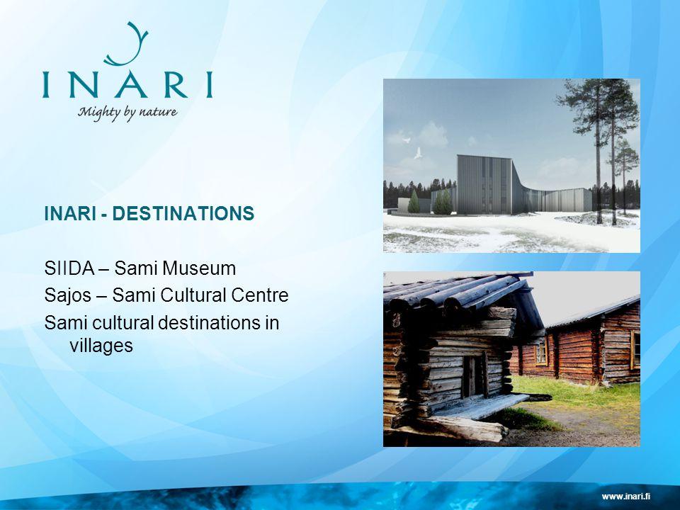 www.inari.fi INARI - DESTINATIONS SIIDA – Sami Museum Sajos – Sami Cultural Centre Sami cultural destinations in villages