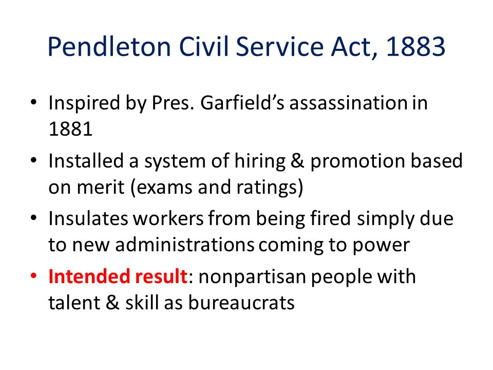 Pendleton Civil Service Act, 1883 Inspired by Pres.