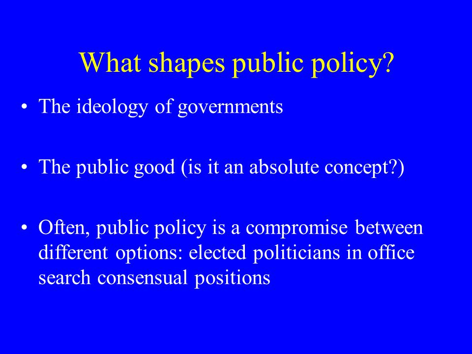 Policy, public opinion, and the media Public opinion is crucial for political decision making Media are a strong influence in shaping public opinion We need to work with the media to influence public policy