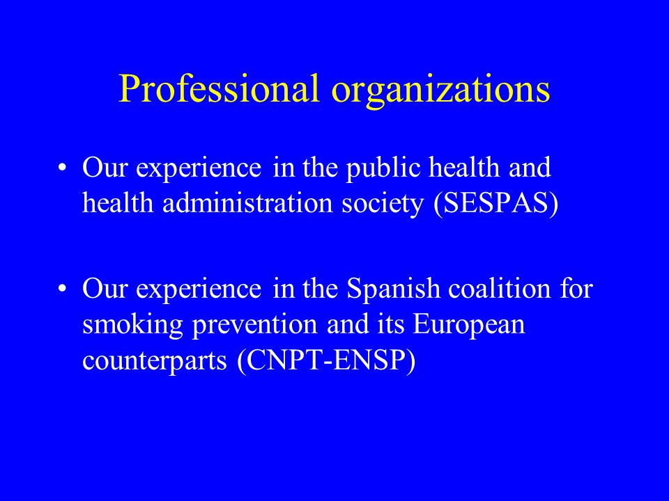 CNPT: results Stronger coordination and networking Introduction of tobacco policy in the agenda Visible improvement in media Highlights: –Annual Congress (2001, 2002, 2003) –National Plan for Tobacco (January 2003) –Vote on ad regulation in EP (December 2002)