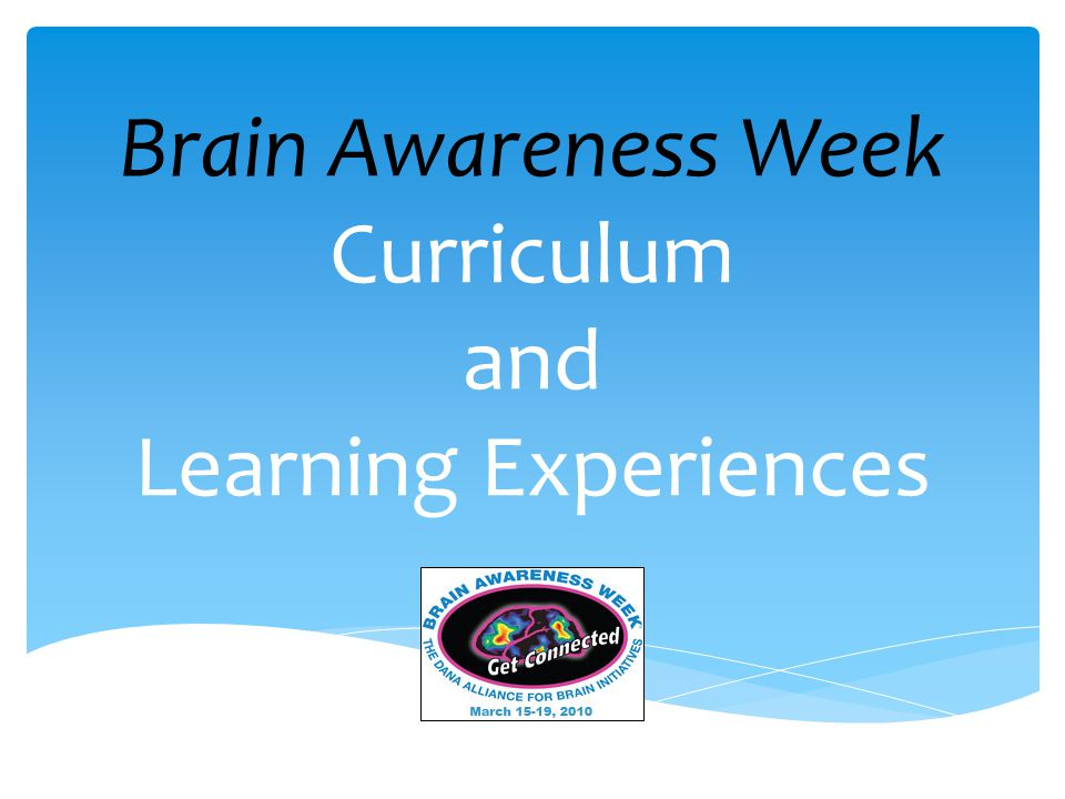 Brain Awareness Week Curriculum and Learning Experiences