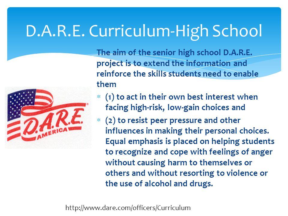 The aim of the senior high school D.A.R.E.