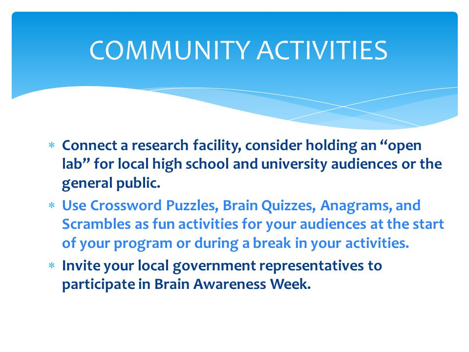  Connect a research facility, consider holding an open lab for local high school and university audiences or the general public.