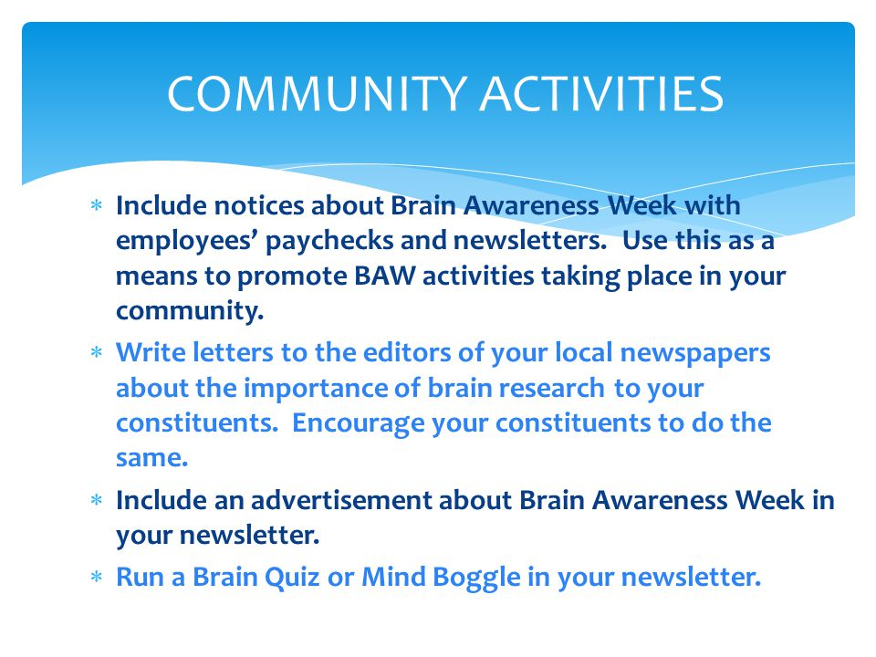  Include notices about Brain Awareness Week with employees' paychecks and newsletters.