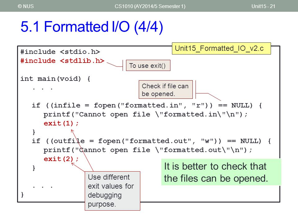 5.1 Formatted I/O (4/4) CS1010 (AY2014/5 Semester 1)Unit15 - 21© NUS #include int main(void) {...