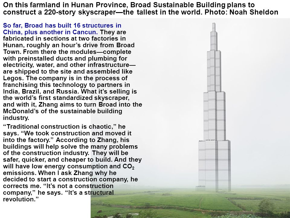 rick.dove@parshift.com, attributed copies permitted 3 On this farmland in Hunan Province, Broad Sustainable Building plans to construct a 220-story sk