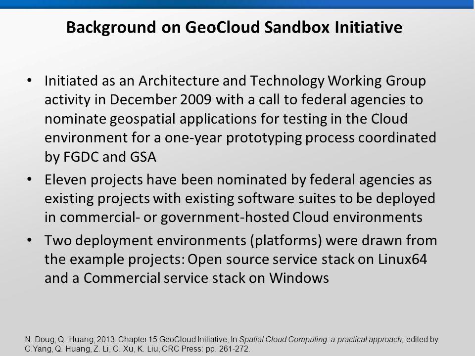 N. Doug, Q. Huang, 2013. Chapter 15 GeoCloud Initiative, In Spatial Cloud Computing: a practical approach, edited by C.Yang, Q. Huang, Z. Li, C. Xu, K