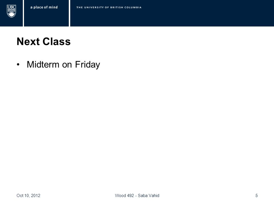 Next Class Midterm on Friday Oct 10, 20125Wood 492 - Saba Vahid
