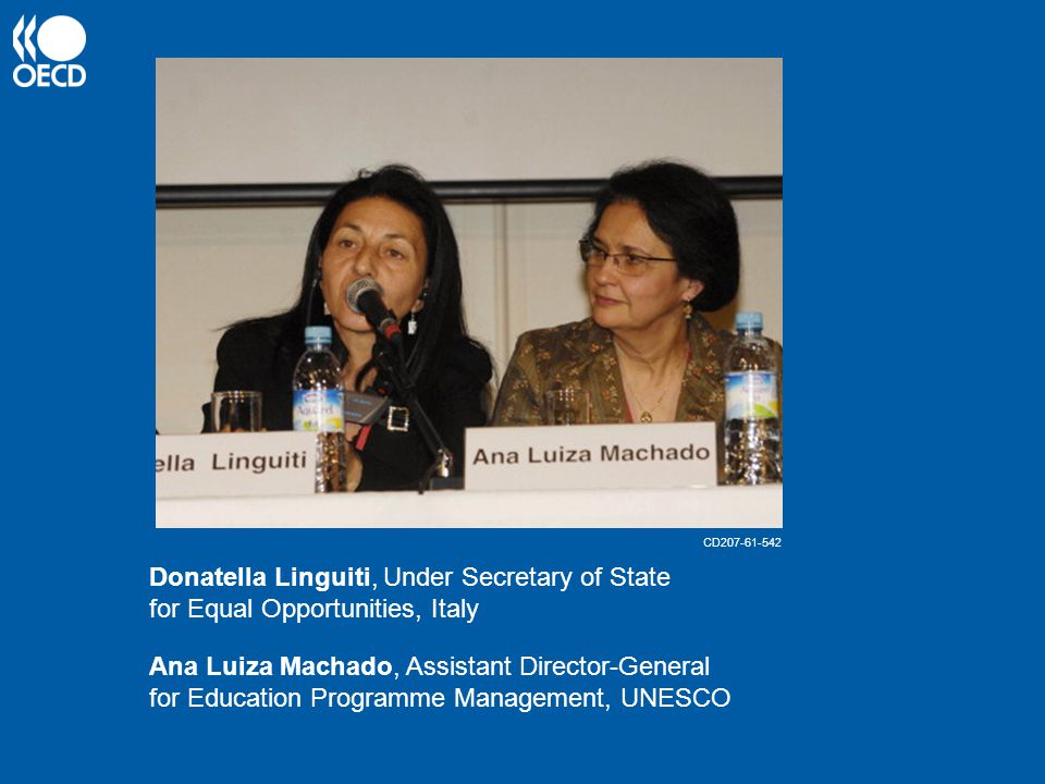 Donatella Linguiti, Under Secretary of State for Equal Opportunities, Italy Ana Luiza Machado, Assistant Director-General for Education Programme Management, UNESCO CD207-61-542