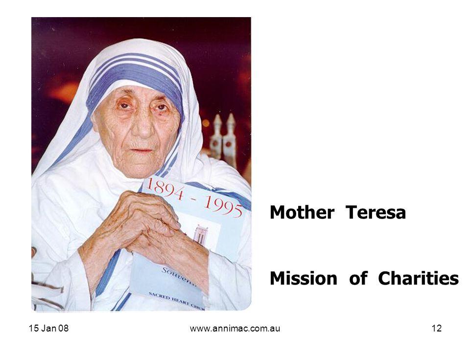 15 Jan 08www.annimac.com.au12 Mother Teresa Mission of Charities