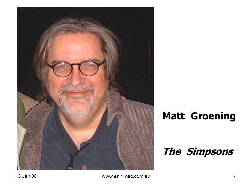 15 Jan 08www.annimac.com.au14 Matt Groening The Simpsons