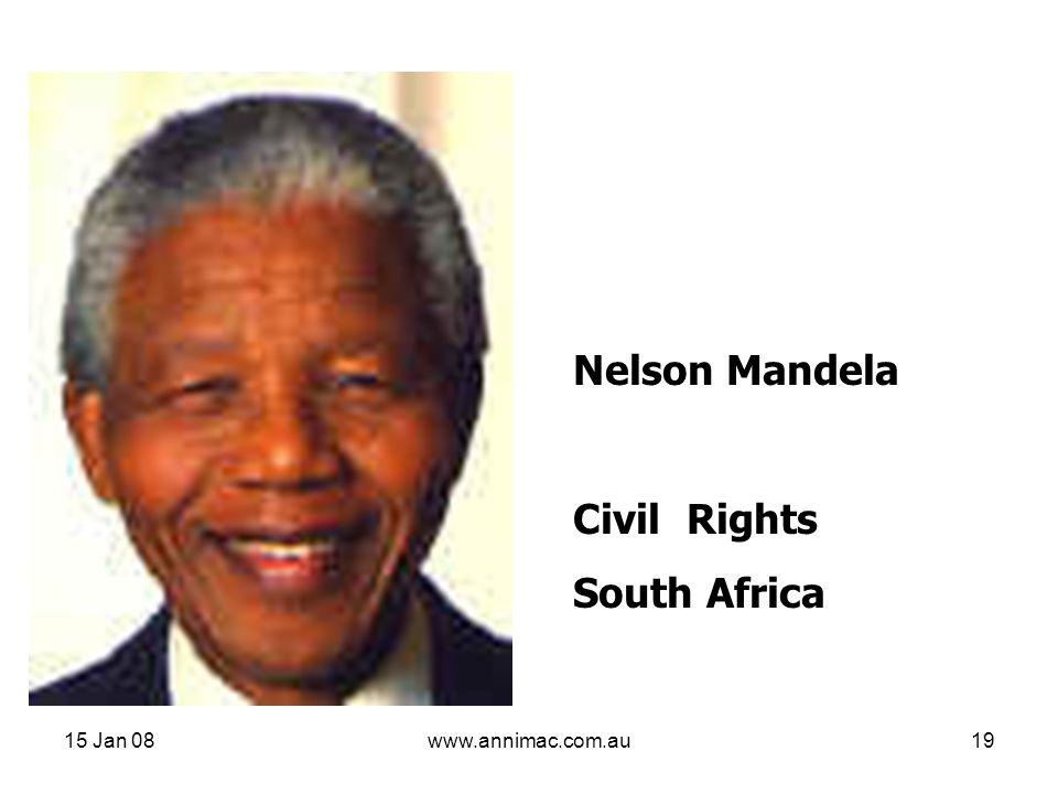 15 Jan 08www.annimac.com.au19 Nelson Mandela Civil Rights South Africa