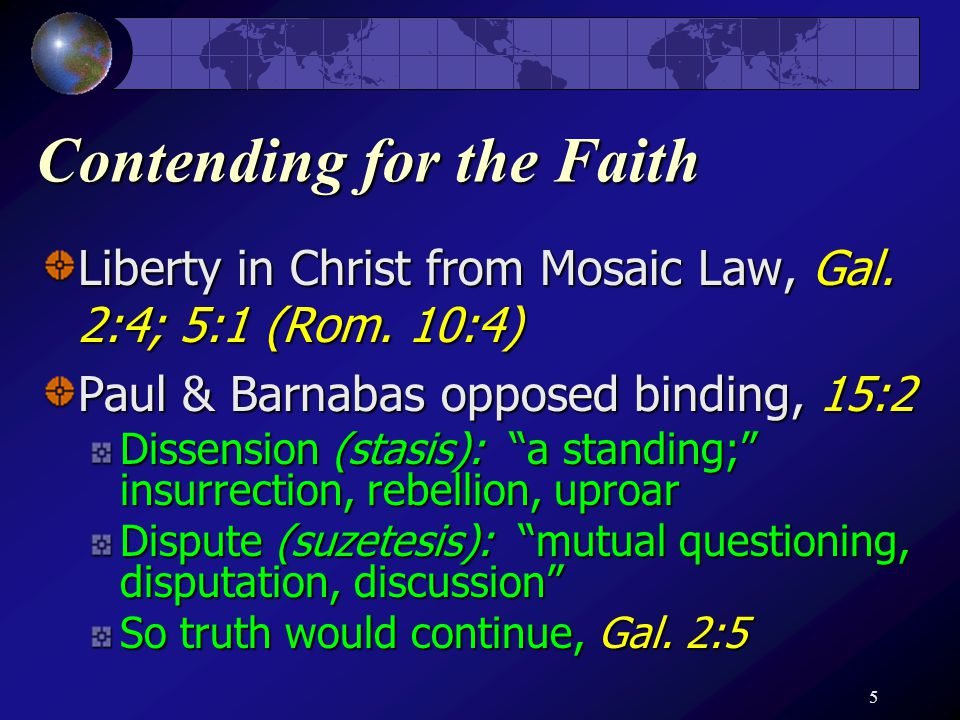 5 Contending for the Faith Liberty in Christ from Mosaic Law, Gal.