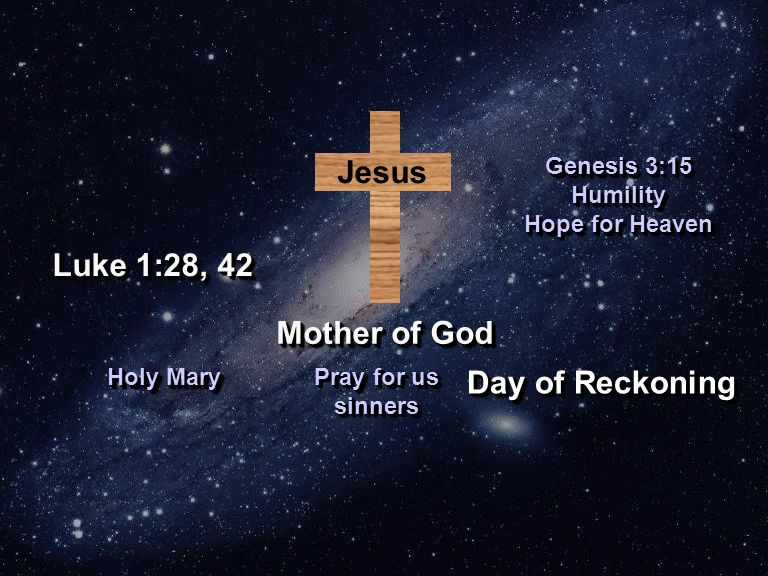 Jesus Mother of God Genesis 3:15 Humility Hope for Heaven Genesis 3:15 Humility Hope for Heaven Holy Mary Pray for us sinners Day of Reckoning Luke 1:28, 42