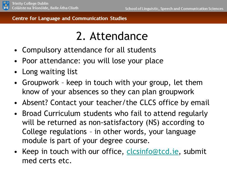 School of Linguistic, Speech and Communication Sciences Trinity College Dublin Coláiste na Tríonóide, Baile Átha Cliath Centre for Language and Communication Studies 2.