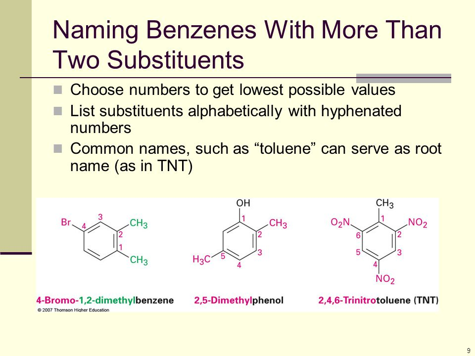 9 Naming Benzenes With More Than Two Substituents Choose numbers to get lowest possible values List substituents alphabetically with hyphenated number