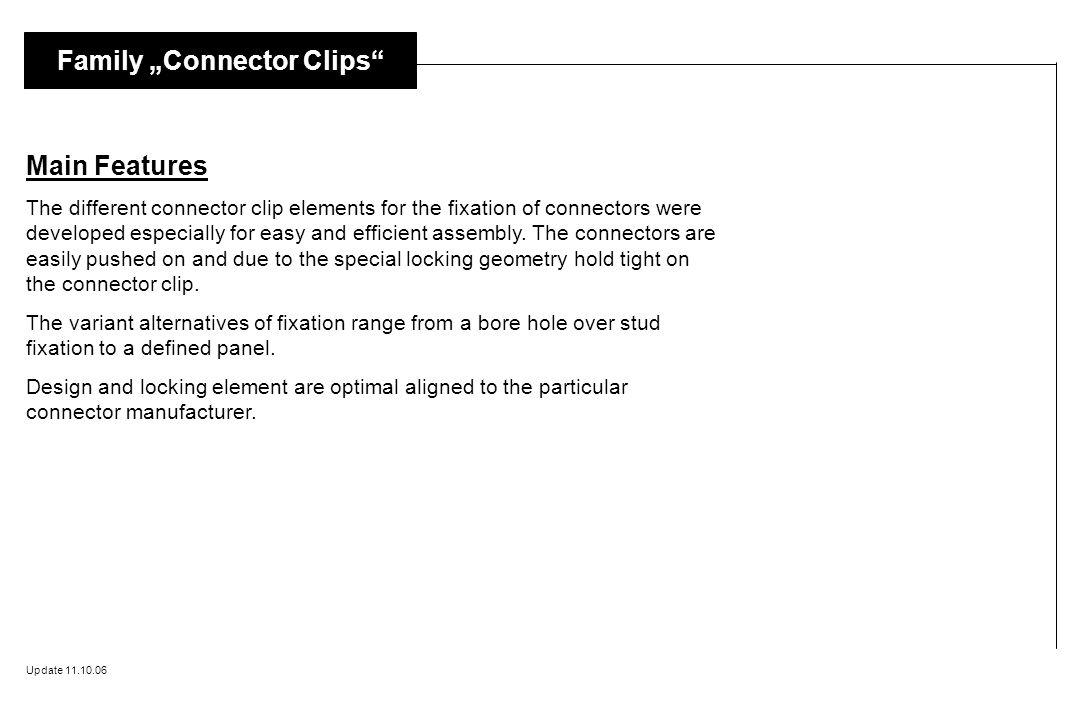 """Family """"Connector Clips"""" Update 11.10.06 Main Features The different connector clip elements for the fixation of connectors were developed especially"""