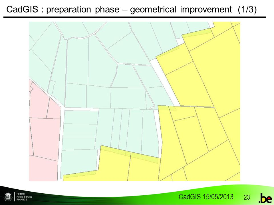 CadGIS 15/05/2013 23 CadGIS : preparation phase – geometrical improvement (1/3)
