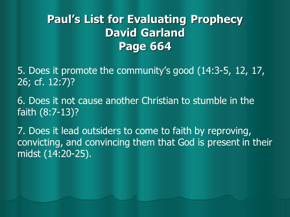 Paul's List for Evaluating Prophecy David Garland Page 664 5.