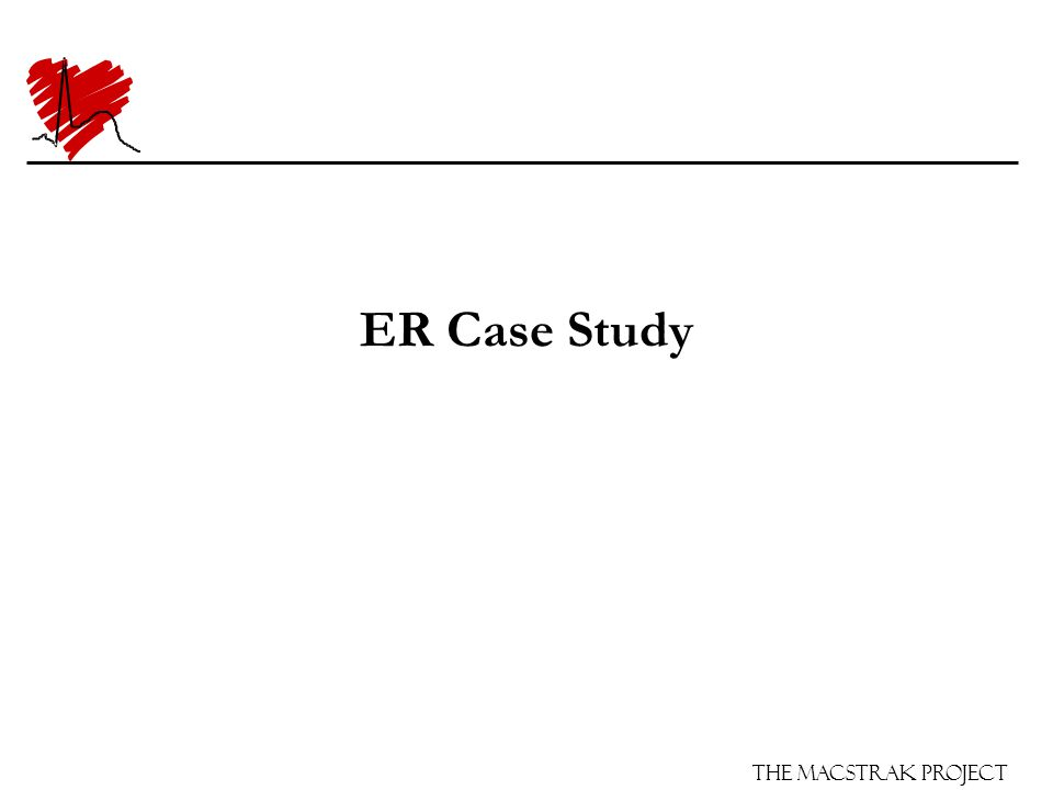 The Macstrak Project ER Case Study MBG is a 55 year old male (17/9/50) with no known past medical history.