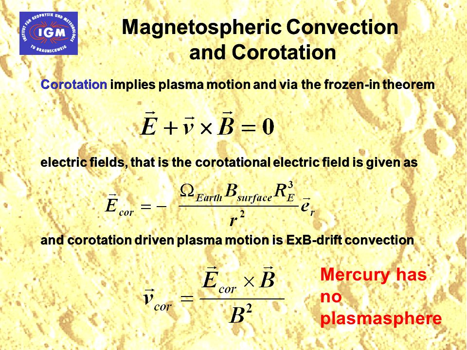 Magnetospheric Convection and Corotation Magnetospheric Convection and Corotation Corotation implies plasma motion and via the frozen-in theorem elect