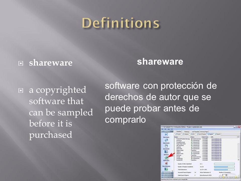  shareware  a copyrighted software that can be sampled before it is purchased shareware software con protección de derechos de autor que se puede probar antes de comprarlo