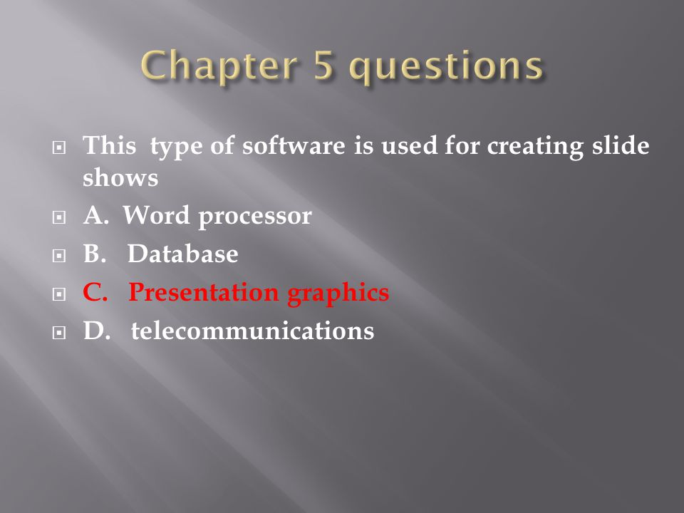  This type of software is used for creating slide shows  A.