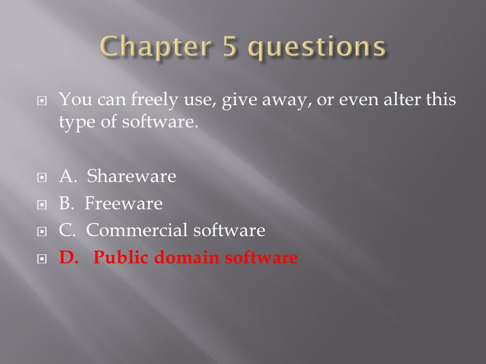  You can freely use, give away, or even alter this type of software.