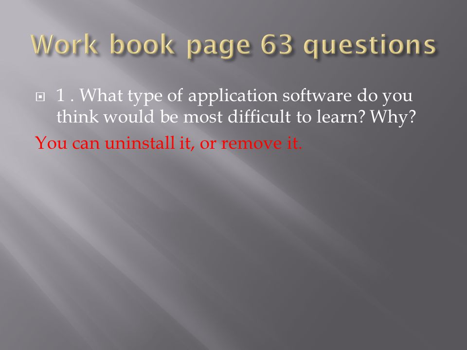  1. What type of application software do you think would be most difficult to learn.