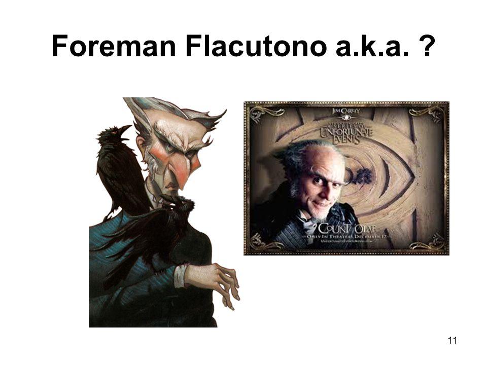 Foreman Flacutono a.k.a. ? 11