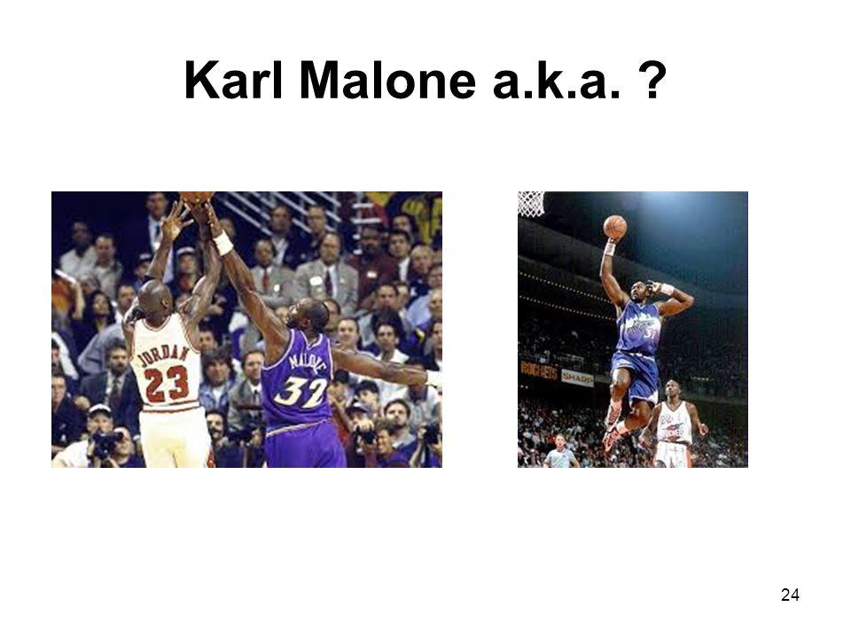 Karl Malone a.k.a. ? 24