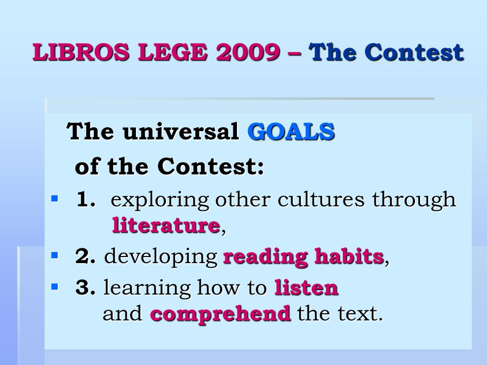 4 LIBROS LEGE 2009 – The Contest The universal GOALS The universal GOALS of the Contest: of the Contest:  1. exploring other cultures through literat