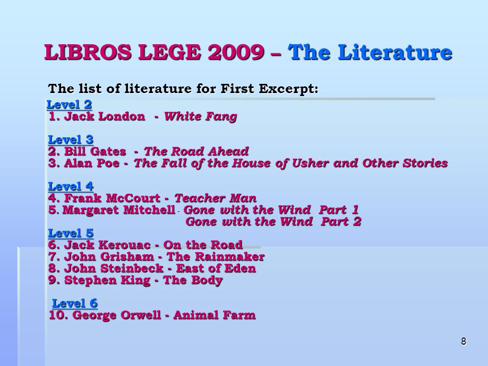 8 LIBROS LEGE 2009 – The Literature The list of literature for First Excerpt: Level 2 1.