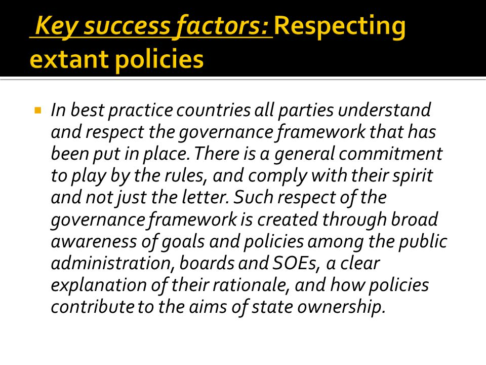  In best practice countries all parties understand and respect the governance framework that has been put in place.