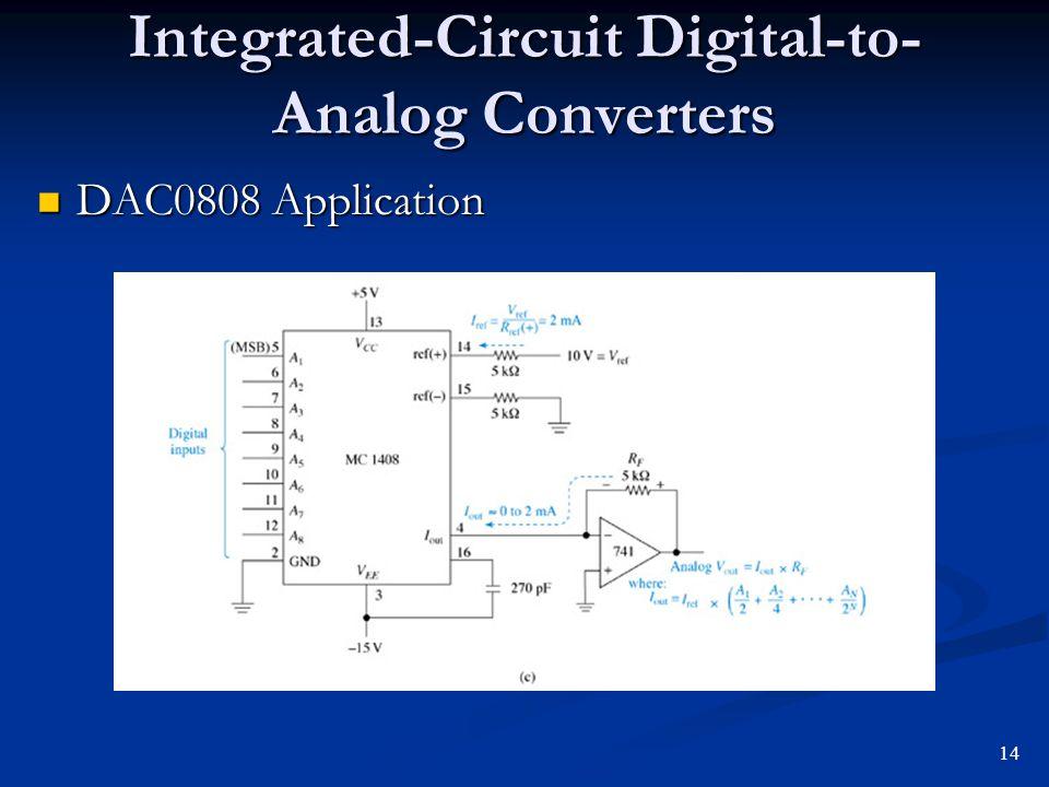 Integrated-Circuit Digital-to- Analog Converters DAC0808 Application DAC0808 Application 14