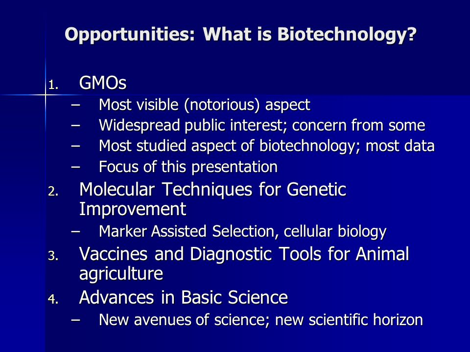 Opportunities: What is Biotechnology. 1.