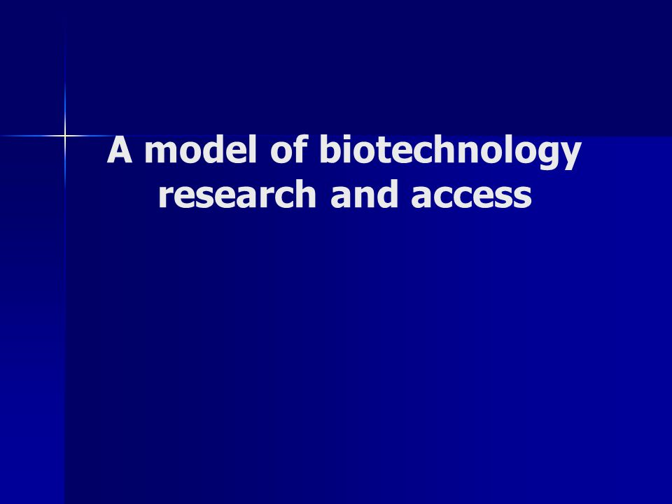 A model of biotechnology research and access