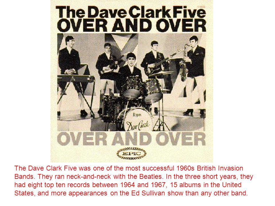 A Short History Of The Dave Clark Five The Dave Clark Five started out life as a backing group for Stan Saxon, a North London Singer.